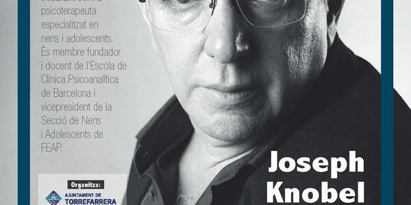 """Cicle de Conferències, amb Joseph Knobel Freud """"El repte de ser pares"""""""