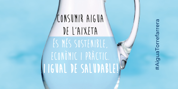 L'Ajuntament de Torrefarrera fomenta el consum d'aigua de l'aixeta recordant que és més sostenible, econòmic i pràctic i igual de saludable