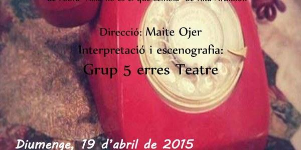 """Teatre amb el """"Grup5 Erres Teatre de Torrefarrera"""""""