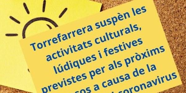 Torrefarrera suspèn les activitats culturals, lúdiques i festives previstes per als pròxims mesos a causa de la pandèmia del coronavirus