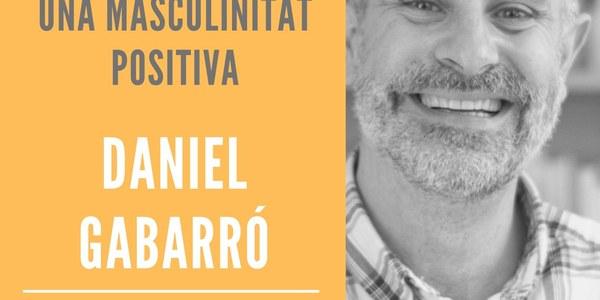 """Xerrada de Daniel Gabarró. """"Com ajudar nois i joves a construir una masculinitat positiva"""""""
